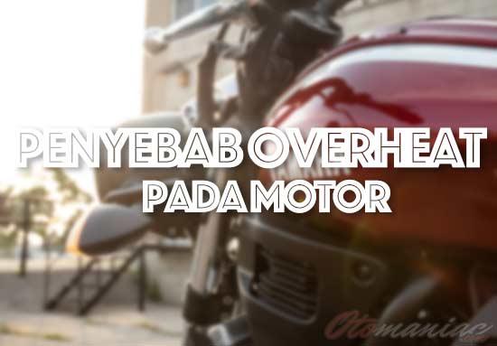 Penyebab Motor Overheat