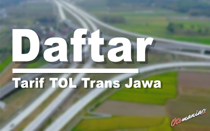 Daftar Tarif Tol Trans Jawa