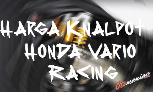 Harga Knalpot Honda Vario Original Racing Terbaru