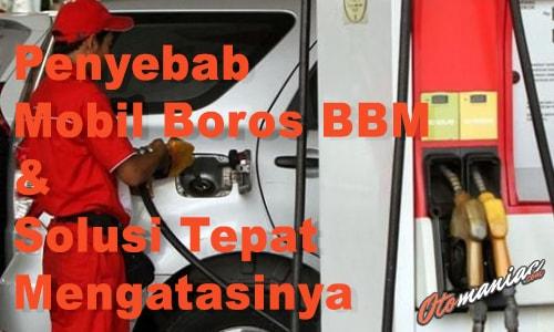 Penyebab Mobil Boros BBM
