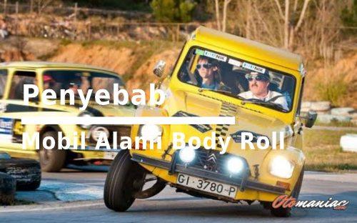 Daftar Penyebab Mobil Alami Body Roll